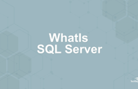 What is Microsoft SQL Server?